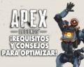 Apex Legends: ¡conoce los requisitos y consejos para optimizar el juego!