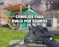 Call of Duty Mobile: 7 consejos para triunfar en Duelo por equipos (DPE)