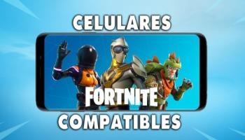 ¡Lista completa de celulares compatibles con Fortnite! (2021)