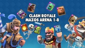 Clash Royale: ¡los mejores mazos para las primeras 8 Arenas!