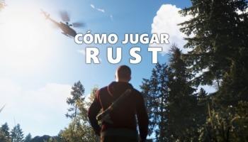 Cómo jugar Rust: 10 consejos para comenzar bien