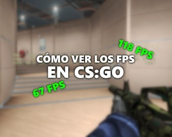 Cómo ver los FPS en CS:GO con 3 métodos