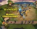 ¡Las mejores composiciones de campeones en TeamFight Tactics!
