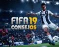 ¡10 consejos importantes para ganar partidos en FIFA 19!