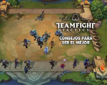 ¡9 consejos importantes para ser el mejor en TeamFight Tactics!