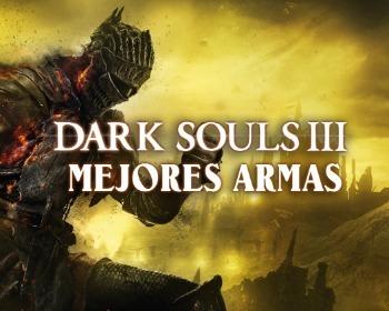 Dark Souls 3: las 10 mejores armas del juego y cómo obtenerlas