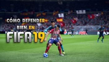 ¡Cómo defender bien en FIFA 19 con estos 10 consejos esenciales!