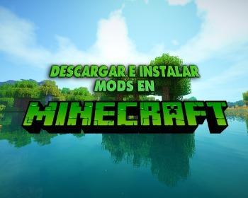 ¡Entérate de cómo descargar e instalar mods en Minecraft!