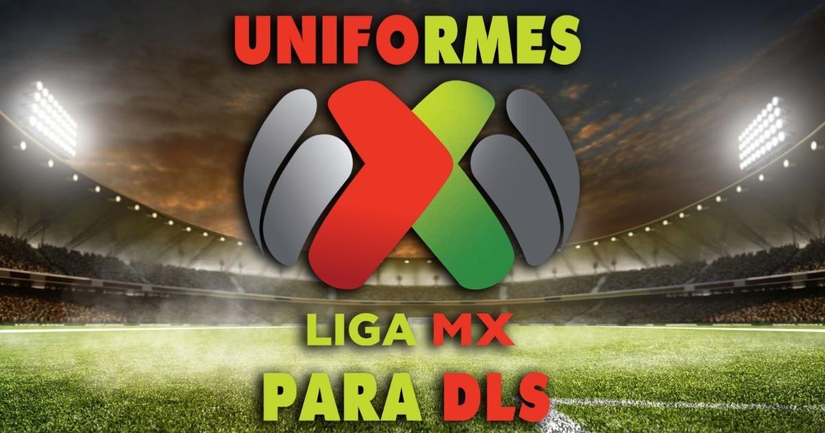 Dream League Soccer: Uniformes De La Liga MX Para La