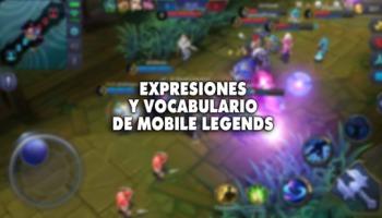¡Todo sobre las expresiones y vocabulario de Mobile Legends!