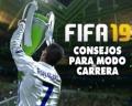 ¡Triunfa en el modo Carrera de FIFA 19 con estos 11 consejos!