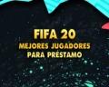FIFA 20: los mejores 26 jugadores para préstamo en el Modo Carrera