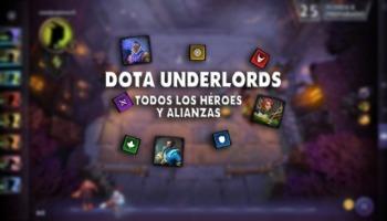 ¡Aprende todo sobre los héroes y alianzas de Dota Underlords!