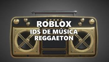 32 IDs de música reggaeton para Roblox