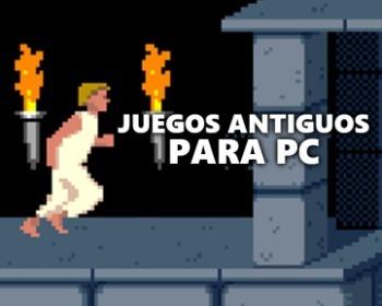 32 juegos antiguos e increíbles para PC