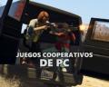 ¡24 juegos cooperativos de PC para disfrutar con tus amigos!