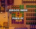 ¡8 juegos indie para PC con pocos requisitos que debes jugar!