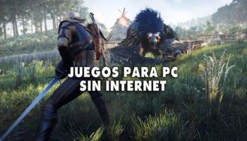 20 juegos recomendados para PC sin Internet (2021)