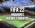 Jugadores buenos y baratos en FIFA 22 para el modo Carrera