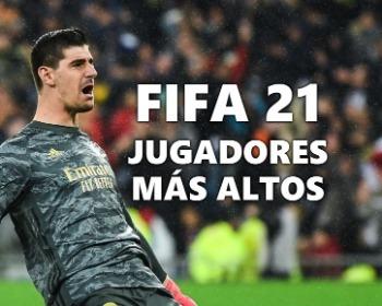 Los jugadores más altos en FIFA 21 que son buenos