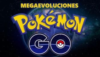 Todas las megaevoluciones de Pokémon GO y cómo obtenerlas