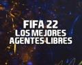 Los mejores agentes libres en FIFA 22 para el modo Carrera