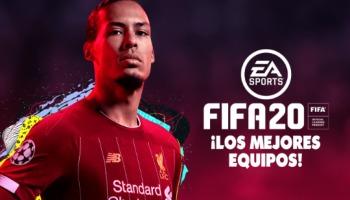 ¡Entérate de cuáles son los 10 mejores equipos de FIFA 20!