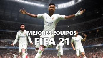 Los mejores equipos de FIFA 21
