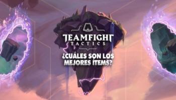 ¡Los mejores ítems de TeamFight Tactics para equipar a tus campeones!