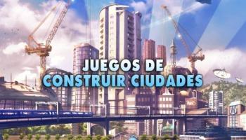 ¡Los 20 mejores juegos de construir ciudades!