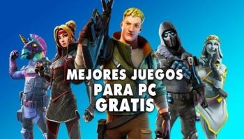 Los 32 mejores juegos para PC que son gratis