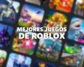 Los 28 mejores juegos de Roblox (2021)