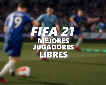 Los mejores 50 jugadores libres de FIFA 21