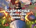 Los 8 mejores mazos para Arena 13 de Clash Royale