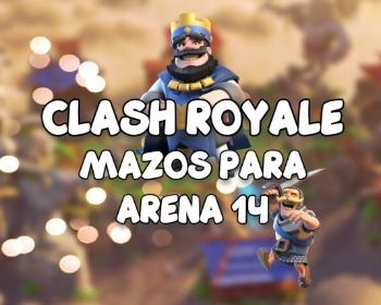 Los 6 mejores mazos para Arena 14 de Clash Royale