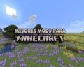 Los 12 mejores mods para Minecraft de la versión 1.14