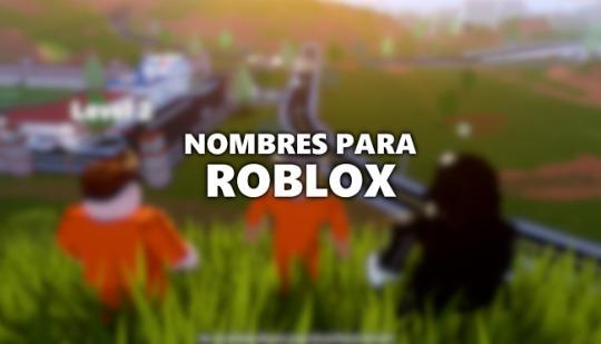 Nombres para Roblox: nicks chidos, para mujeres y más