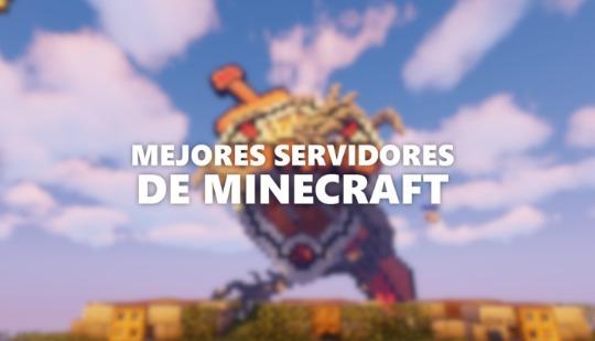 Los 16 mejores servidores de Minecraft