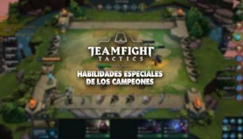 TeamFight Tactics: ¡entérate de todas las habilidades especiales de los campeones!