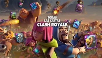 ¡La gran lista con todas las cartas de Clash Royale!