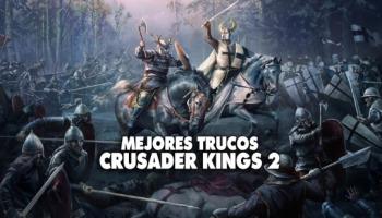 Descubre los mejores trucos para Crusader Kings 2
