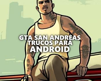 Todos los trucos de GTA San Andreas para Android