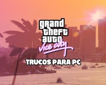 ¡Todos los trucos de GTA Vice City para PC!