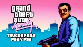¡Todos los trucos de GTA Vice City para PS2 y PS3!