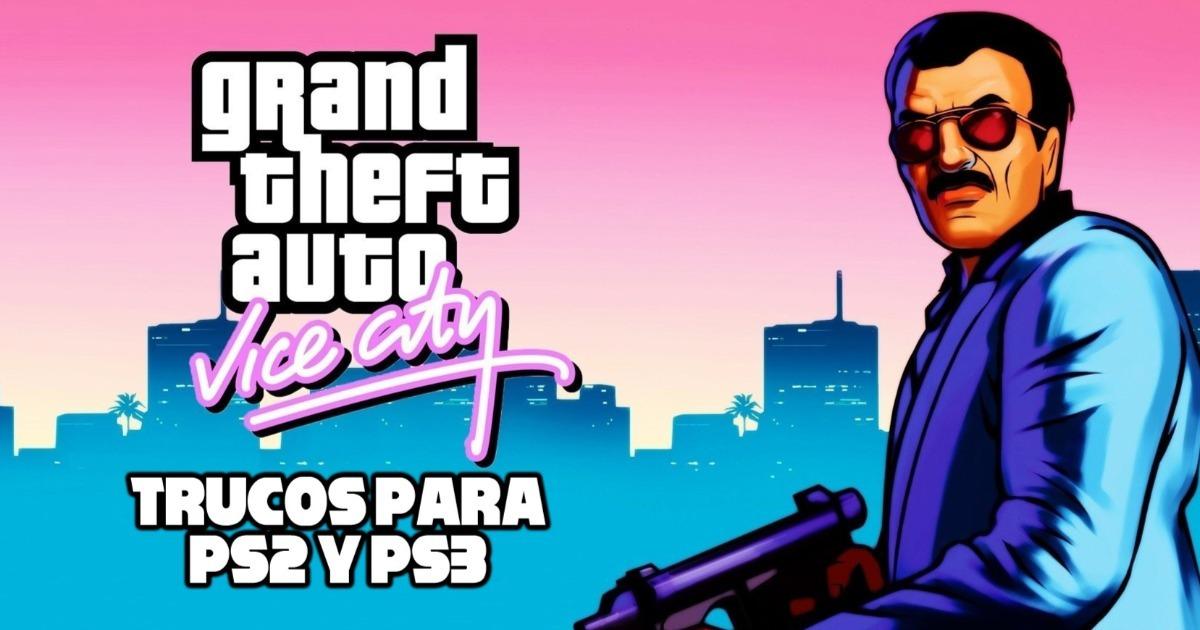 ¡Todos los trucos de GTA Vice City para PS2 y PS3!