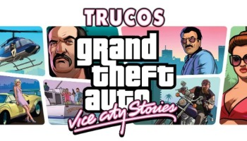 Todos los trucos de GTA Vice City Stories para PSP