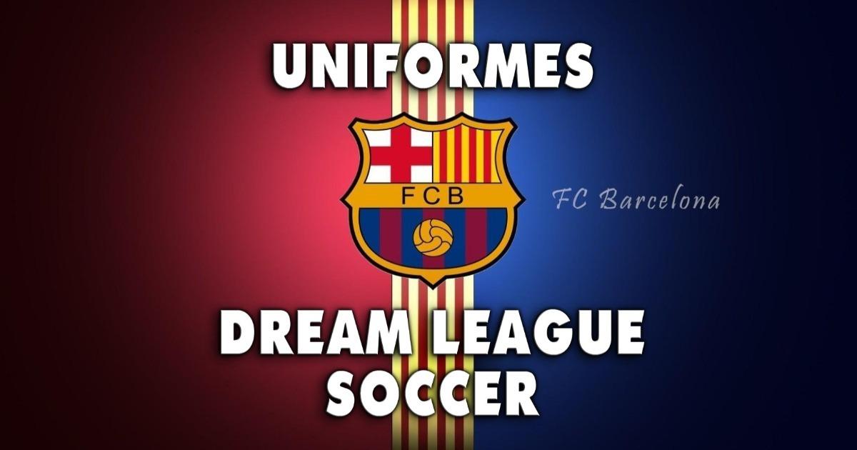 Uniformes Del Barcelona Para Dream League Soccer De La