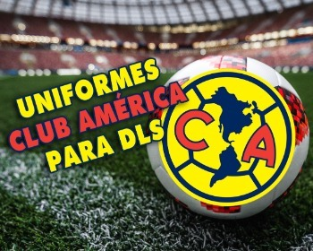 Uniformes del Club América para Dream League Soccer de la temporada 2020/2021